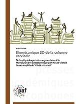 Biomecanique 3D de La Colonne Cervicale (Omn.Pres.Franc.)