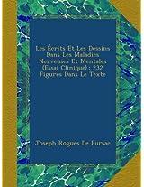 Les Écrits Et Les Dessins Dans Les Maladies Nerveuses Et Mentales (Essai Clinique).: 232 Figures Dans Le Texte