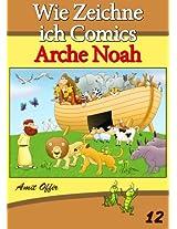 Zeichnen Bücher: Wie Zeichne ich Comics - Arche Noah (Zeichnen für Anfänger Bücher 12) (German Edition)