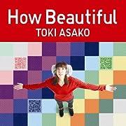 How Beautiful/土岐麻子