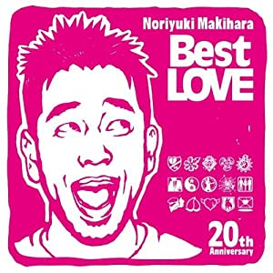 『Noriyuki Makihara 20th Anniversary Best LOVE』