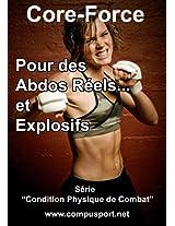 Pour des Abdos Réels et Explosifs (Core Force: Condition Physique de Combat)