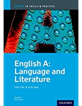 IB English A Language and Literature: Skills and Practice - For the IB Diploma (Oxford Ib Skills and Practice)