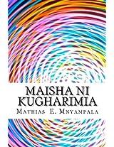 Maisha ni kugharimia: Volume 1 (Miswada ya Mathias E. Mnyampala)