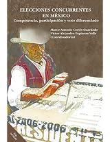 Elecciones concurrentes en México. Competencia, participación y voto diferenciado (Spanish Edition)