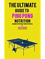 The Ultimate Guide to Ping Pong Nutrition: Maximize Your Table Tennis Potential