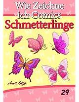 Zeichnen Bücher: Wie Zeichne ich Comics - Schmetterlinge (Zeichnen für Anfänger Bücher 29) (German Edition)