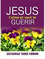Jésus T'aime et Veut te Guérir (French Edition)