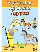 Zeichnen Bücher: Wie Zeichne ich Comics - Ägypten (Zeichnen für Anfänger Bücher 24) (German Edition)