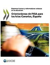 Orientaciones de Pisa Para Las Islas Canarias, Espana: Sistemas Fuertes y Reformadores Exitosos En La Educacion