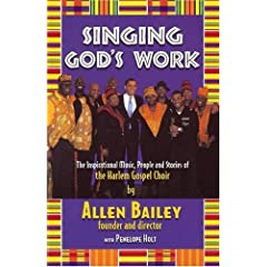 Singing God's Work: The Inspirational Music, People and Stories of the Harlem Gospel Choir