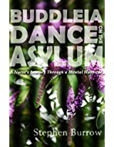 Buddleia Dance on the Asylum: a Nurse's Journey Through a Mental Hospital