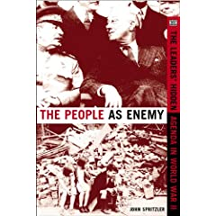 The People As Enemy: The Leaders' Hidden Agenda in World War Two