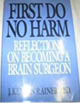 First Do No Harm: Reflections on Becoming a Neurosurgeon