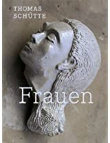 Thomas Schutte: Frauen