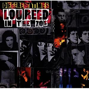 Different Times - Lou Reed In The 70's