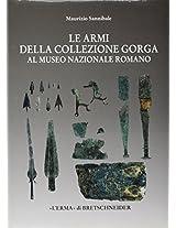 Le Armi Della Collezione Gorga: Al Museo Nazionale Romano (Studia Archaeologica)