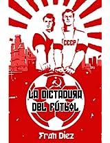 La dictadura del fútbol