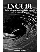 INCUBI: Dodici microstorie nel mondo del bizzarro, del terrore e dell'ignoto.