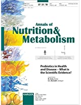 Probiotics in Health and Disease - What is the Scientific Evidence?: Supplement Issue: Annals of Nutrition and Metabolism 2010, Vol. 57, Suppl. 1