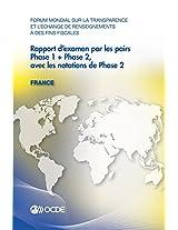 Forum Mondial Sur La Transparence Et L'Echange de Renseignements a Des Fins Fiscales Rapport D'Examen Par Les Pairs: France 2013: Phase 1 + Phase 2, a ... De Renseignements À Des Fins Fiscales)