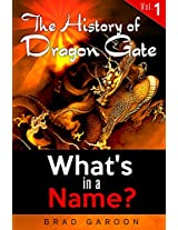 The History of Dragon Gate: Vol. 1, What's in a Name?