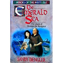 The Emerald Sea: The Quest of Brendan the Navigator (Heroes of the Misty Isle Series)