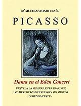 PICASSO Dama en el Edén Concert Desvela la fraudulenta praxis de los herederos de Picasso y sus Museos: -Segunda Parte- (Spanish Edition)