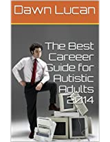 The Best Career Guide for Autistic Adults 2014