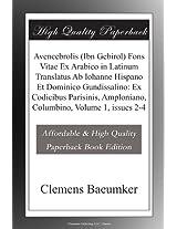 Avencebrolis (Ibn Gebirol) Fons Vitae Ex Arabico in Latinum Translatus Ab Iohanne Hispano Et Dominico Gundissalino: Ex Codicibus Parisinis, Amploniano, Columbino, Volume 1, issues 2-4