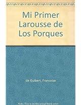 Mi primer Larousse de los porques/ My First Larousse of Whys