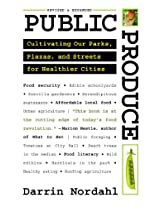 Public Produce: Cultivating Our Parks, Plazas, and Streets for Healthier Cities