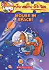 Mouse in Space!: 52 (Geronimo Stilton)