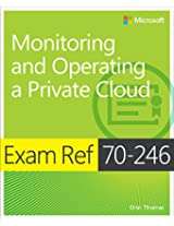 Exam Ref MCSA 70-246: Monitoring and Operating a Private Cloud