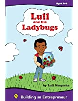 Lull and His Ladybugs: Fostering the Entrepreneurial Spirit: Volume 1 (Building An Entrepreneur)