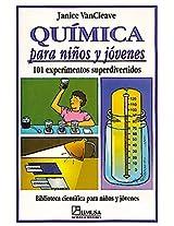 Quimica para ninos y jovenes/ Chemistry and Kids and Adolescents: 101 experimentos superdivertidos (Biblioteca Cientifica Para Ninos Y Jovenes)