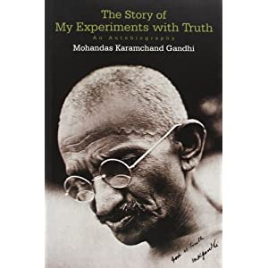 The Story of My Experiments with Truth: An Autobiography