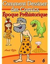 Livre de Dessin: Comment Dessiner des Comics - Époque Préhistorique (Apprendre Dessiner t. 6) (French Edition)