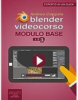 Blender Videocorso Modulo base. Lezione 3 (Esperto in un click) (Italian Edition)