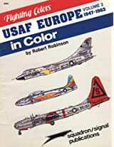 Squadron Signal Publications Volume 2 Fighting Colors Series USAF Europe in Color: 1947-1963 Book