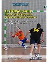 El fútbol sala como contenido en la Educación Física escolar: Juegos y actividades con implicación cognitiva para su desarrollo (Educación Física en Educación Secundaria) (Spanish Edition)