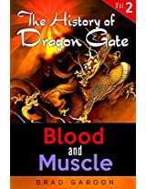 The History of Dragon Gate: Vol. 2, Blood and Muscle