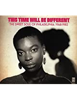 This Time Will Be Different The Sweet Soul Of Philadelphia: 1968-1982 [VINYL]