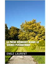 La Poésie décadente devant la science psychiatrique (French Edition)