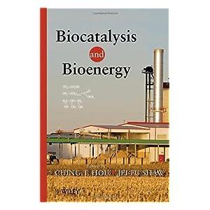 【クリックでお店のこの商品のページへ】Biocatalysis and Bioenergy [Kindle edition] by C. T. Hou, Jei-Fu Shaw
