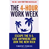 The 4-Hour Work Week: Escape the 9-5, Live Anywhere and Join the New RichTimothy Ferriss�ɂ��