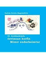 Krakka-Óðsmál in fornu 40.skræða: 40. kálfaskræða: ósvinnan horfin, Mímir endurheimtur
