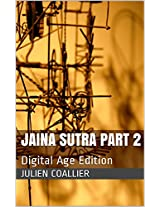 Jaina Sutra Part 2: Digital Age Edition