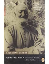 Ghaffar Khan: Nonviolent Badshah of the Pakhtuns