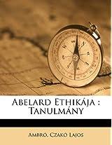 Abelard Ethik Ja: Tanulm NY